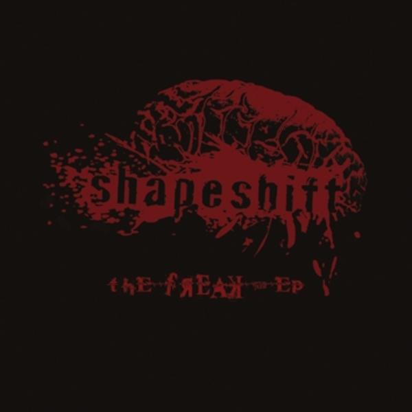 Shapeshift — The Freak ep: recorded 2009